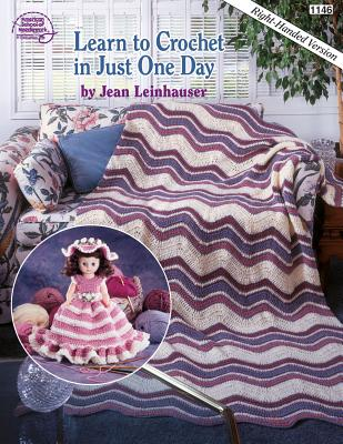 Independent Pub Group Learn to Crochet in Just One Day/Right Hand By Leinhauser, Jean at Sears.com